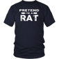 Pretend I'm A RAT Halloween T-Shirt