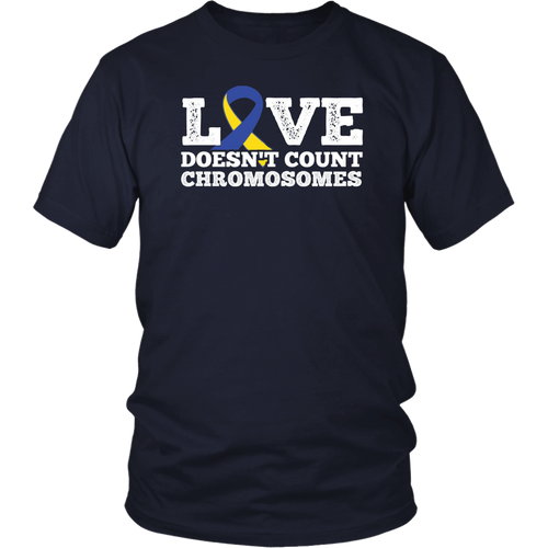 Down Syndrome Shirt Love Doesn't Count Chromosomes T Shirt