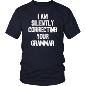I am silently correcting your grammar snarky tshirt
