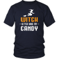 Witch Better Have My Candy Funny Halloween T-Shirt