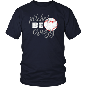 Pitches Be Crazy Shirt: Funny Baseball Softball T-Shirt