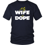 My Wife Is Dope TShirts