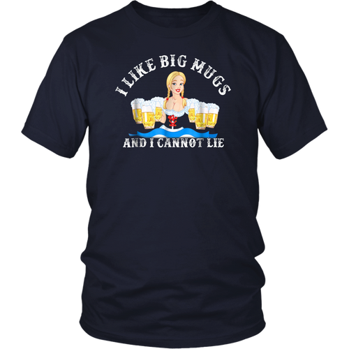 I Like Big Mugs And I Cannot Lie Oktoberfest T Shirt