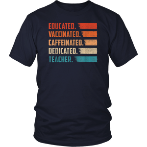 Educated Vaccinated Caffeinated Dedicated Shirts