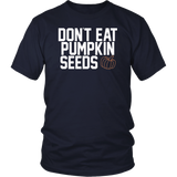 Dont Eat Pumpkin Seeds Shirt
