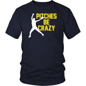 Pitches Be Crazy Shirt