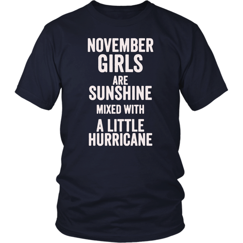 November Girls Are Sunshine Mixed With a Little Hurricane Shirt