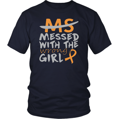 MS Multiple Sclerosis Messed With The Wrong Girl T-Shirt