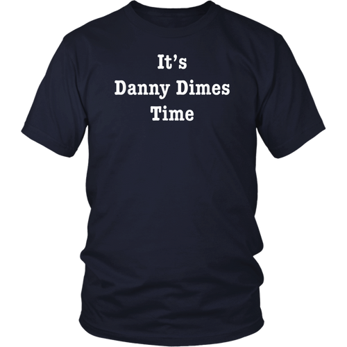 It is time for Danny Dimes Jones T-Shirt