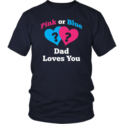 Pink or Blue Daddy Loves You-Gender Reveal T-shirt