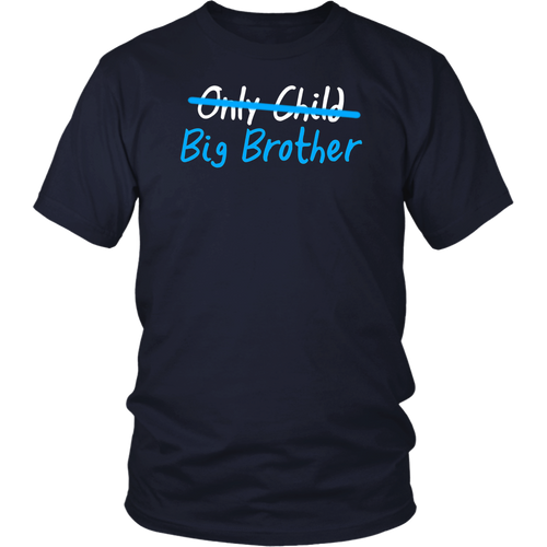 Only child big brother T Shirt
