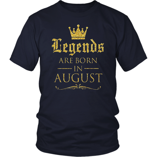 Legends Are Born In August Shirt
