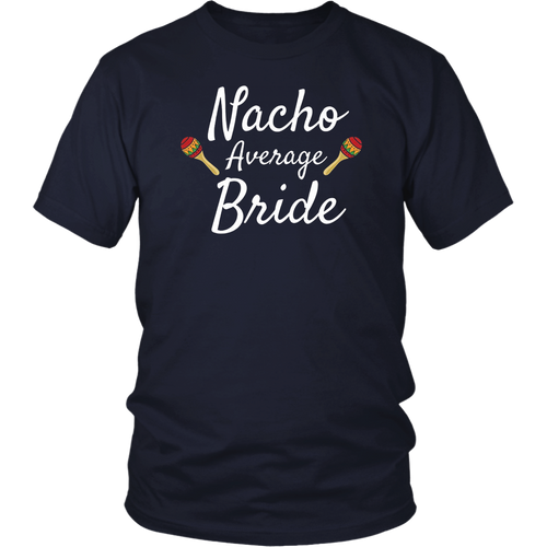 Nacho Average Bride Mexican Wedding Groom Fiesta T Shirt