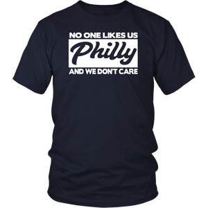 We're From Philly No One Likes Us We Don't Care Shirt