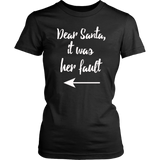 Dear Santa It was her fault funny christmas Shirt