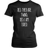 Yes They Are Twins Yes I'm Tired Shirt