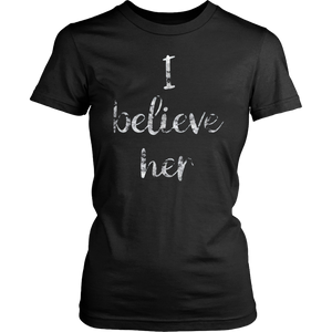 I Believe Her T-shirts
