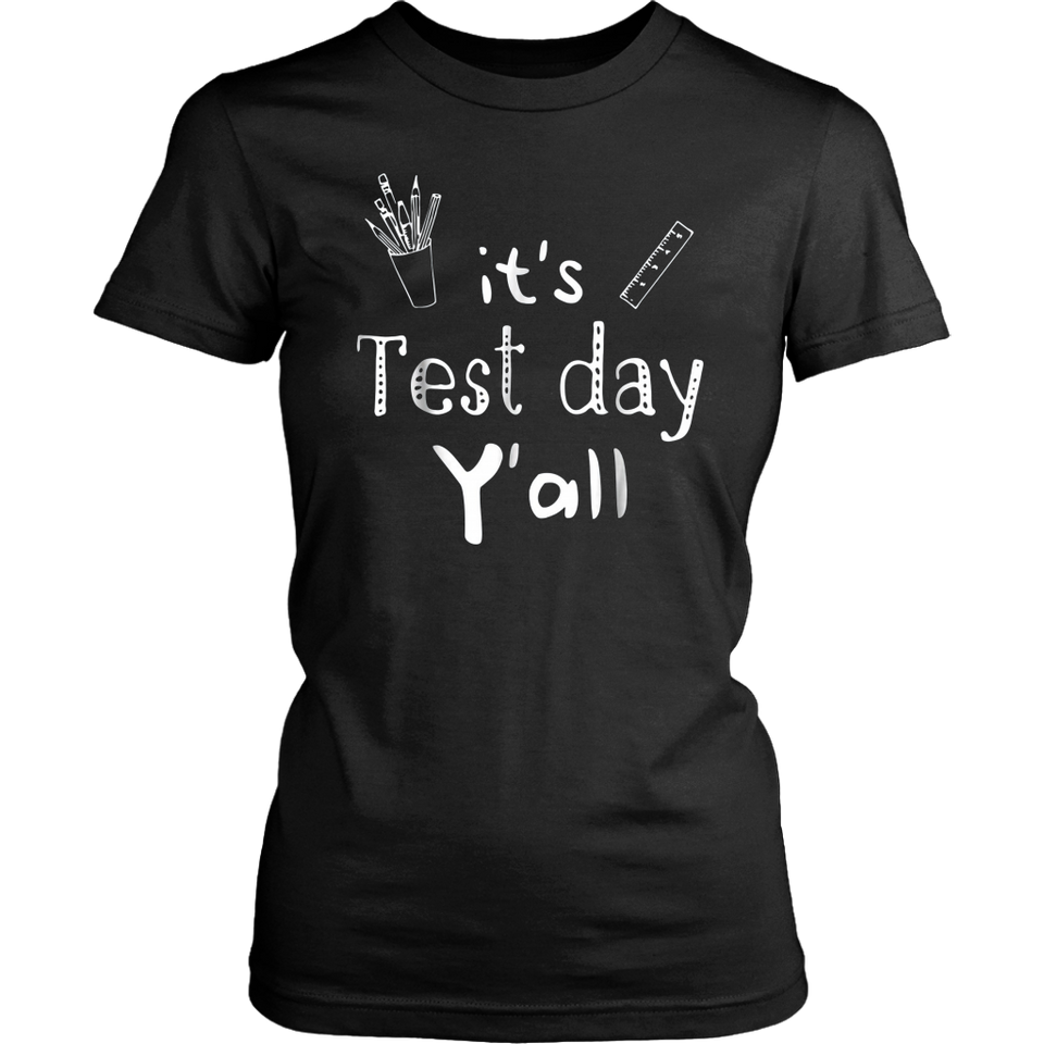 It's Test Day Y' All Don't Stress Just Do Your Best T-Shirt