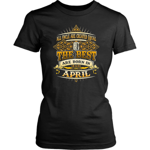 The Best Are Born in April Shirt