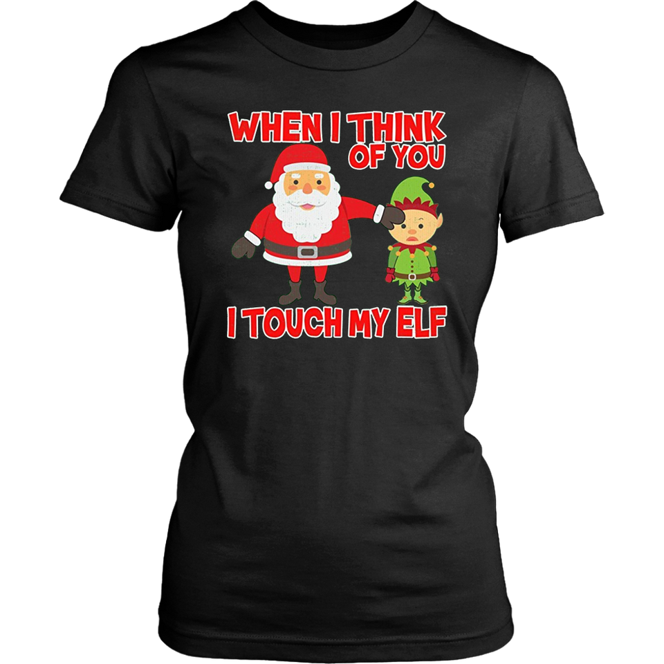 When I Think About You I Touch My Elf Funny Christmas T-Shirt