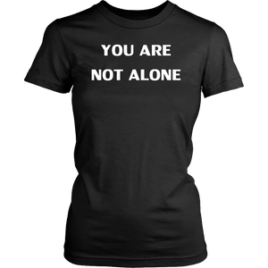 You are not Alone T-Shirt