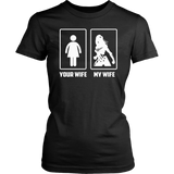 Your Wife My Wife TShirt Funny Shirt