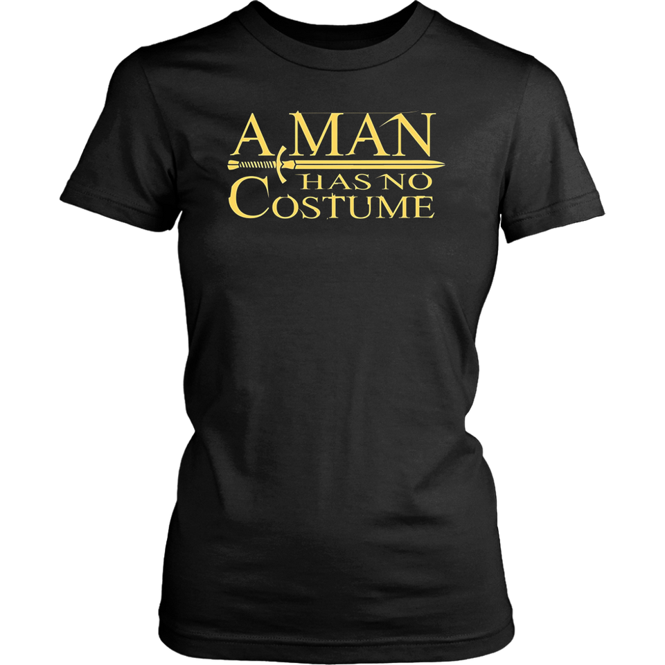 A Man Has No Costume Shirt