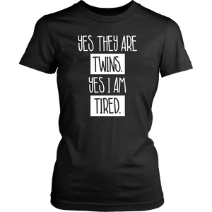 Yes They Are Twins Yes I'm Tired T-Shirt