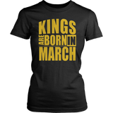 Kings Are Born In March Birthday T-Shirt