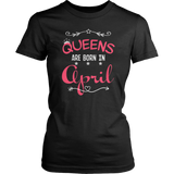 Queens Are Born In April T-Shirts