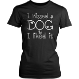 I Kissed a Dog and I Liked It Shirt