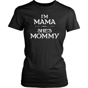 I'm Mommy, She's Mama Shirt