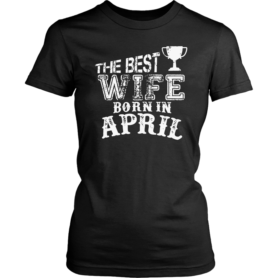 The Best Wife Born in April T-Shirt