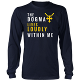The Dogma Lives Loudly Within Me TShirt