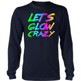 Let's Glow Crazy Shirt