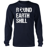 Round Earth Shill Funny T-Shirt