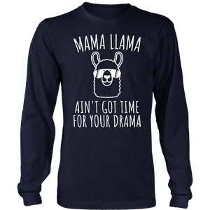 Mama Llama Ain't Got Time For Your Shirt