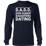 D.A.D.D. Dads Against Daughters Dating Light T-Shirt
