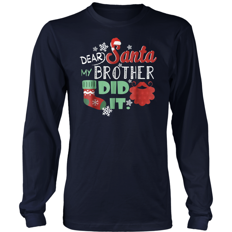 Dear Santa My Brother Did It T-Shirt Funny Christmas T-Shirt