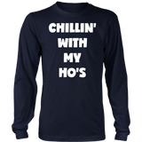 Chillin' With My Ho's T-Shirt