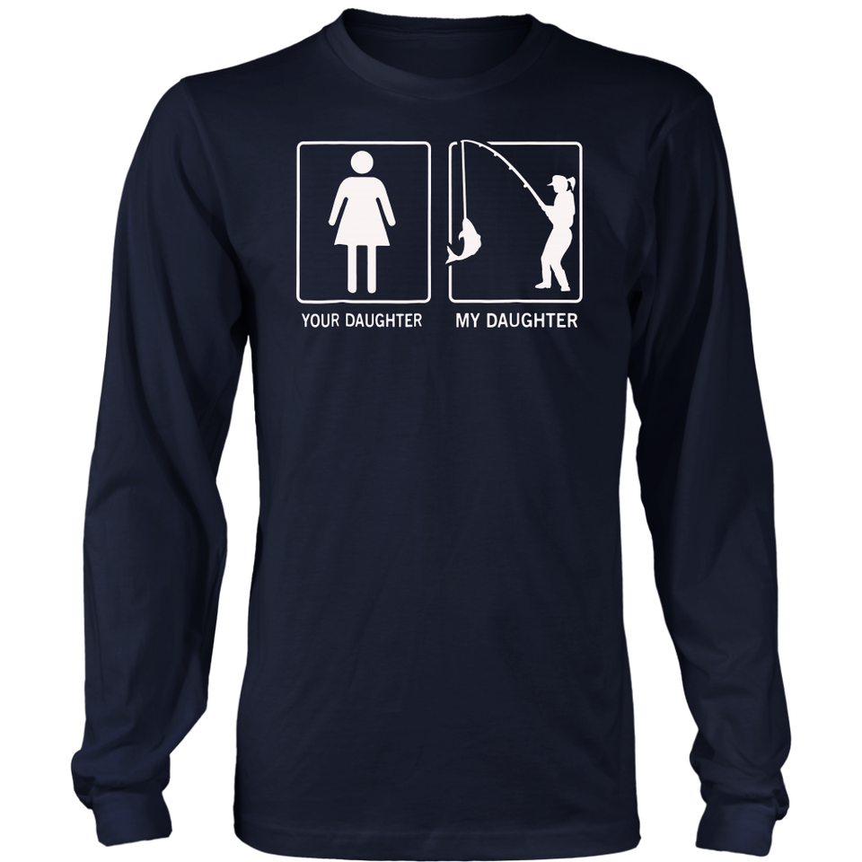 Your daughter My Daughter Shirt