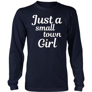 Just a Small Town Girl - Lonely World T-Shirt