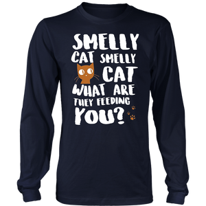Smelly Cat Smelly Cat What Are They Feeding You T-Shirt