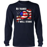 No Thanks I will Stand shirt