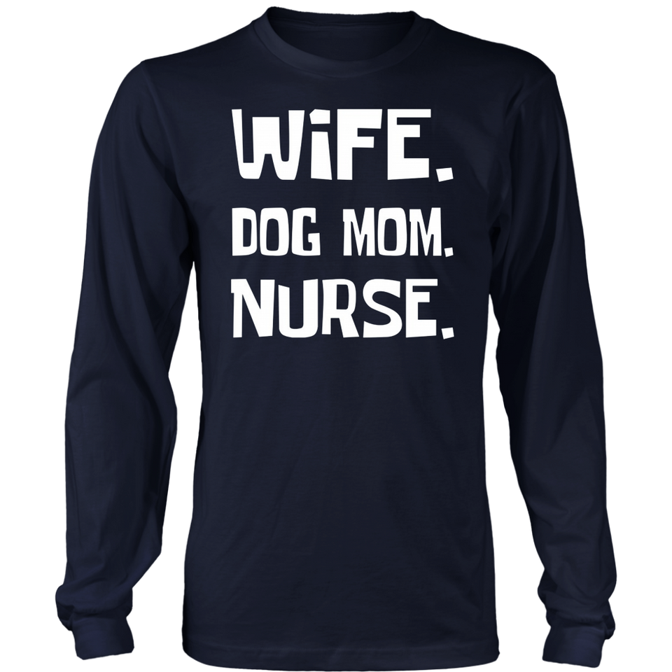 Wife Dog Mom Nurse Dog Lover T-shirt