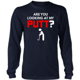 Are You Looking At My Putt T-Shirt
