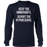 Keep The Immigrants Deport The Republicans Shirt