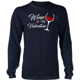 Valentine Day Shirt Wine is My Valentine Shirt Love