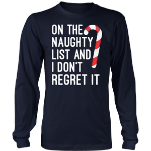 On the Naughty List and I Regret Nothing Christmas T-Shirt