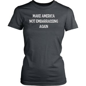 Make America Not Embarrassing Again Shirt